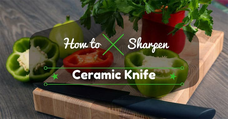 how to sharpen ceramic knife