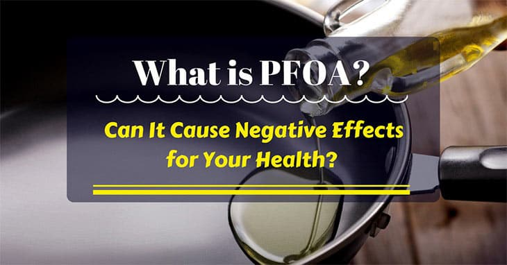 Learn All That You Need to Know About PFOA
