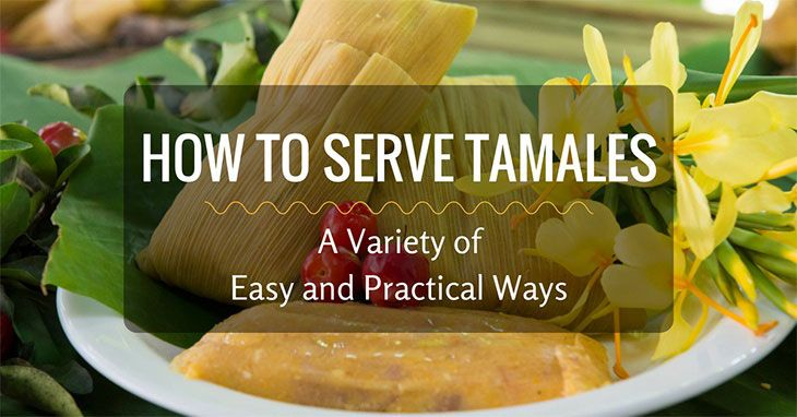 how to serve tamales