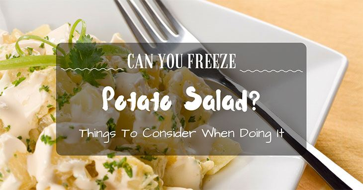 can you freeze potato salad