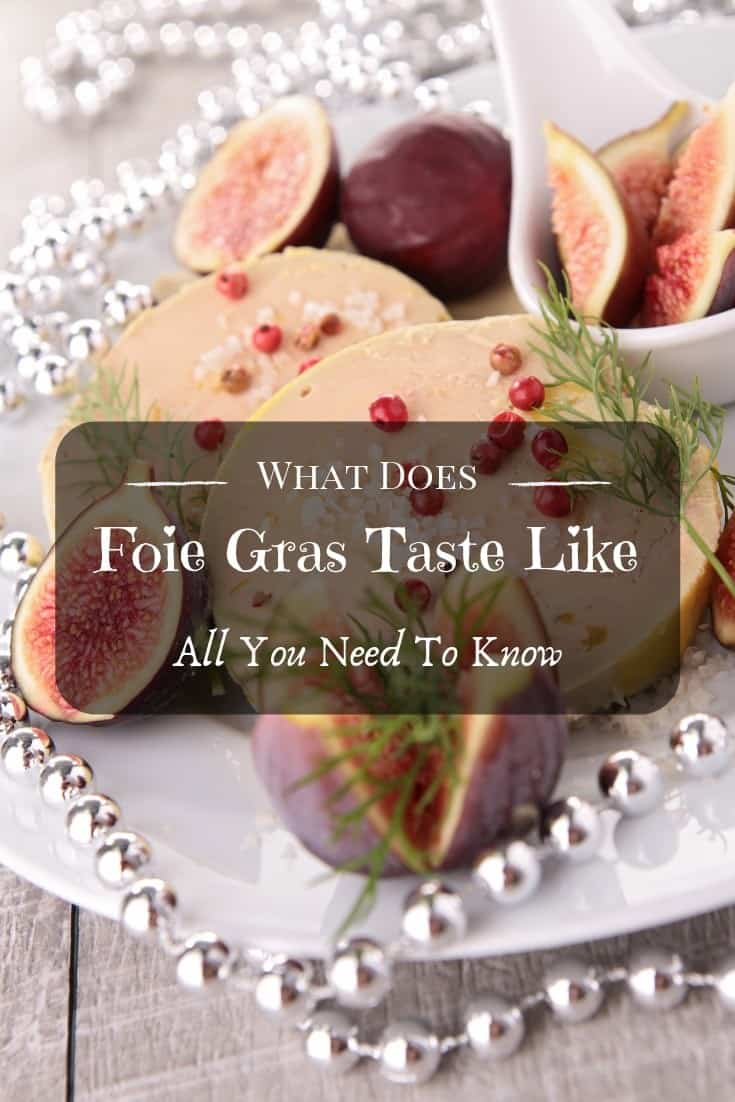 What Does Foie Gras Taste Like? All You Need To Know!