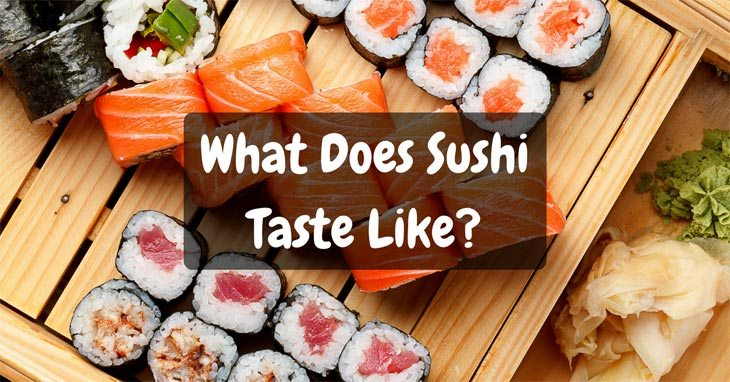What Does Sushi Taste Like?