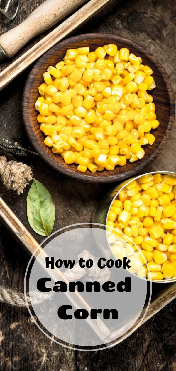 How-to-Cook-Canned-Corn-Big-Pinterest-1