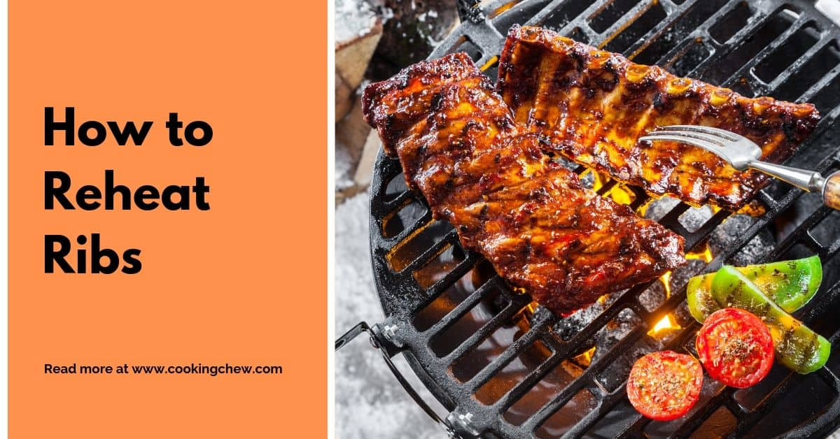 How to Reheat Ribs - Cooking Chew